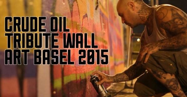 Crude Oil Tribute 2015 Art Basel