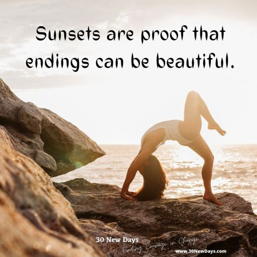 Sunsets are proof that endings can be beautiful.