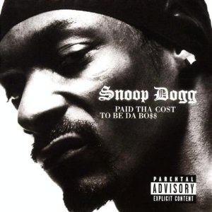 Snoop Dogg - Paid Tha Cost To Be Da Bo$$