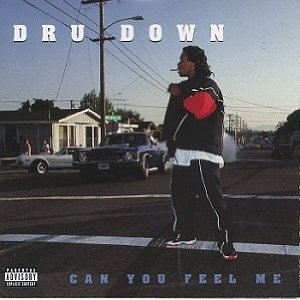 Dru Down - Can You Feel Me
