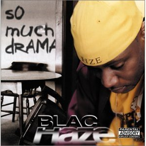 Blac Haze - So Much Drama