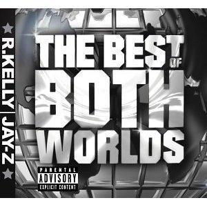 R. Kelly & Jay-Z - Best of both worlds