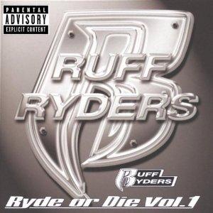 Ruff Ryders - Ryde or Die Volume 1