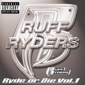 Ruff Ryders - Ryde or Die Volume 1