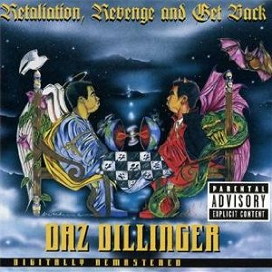 Daz DIllinger - Retaliation Revenge & Get Back