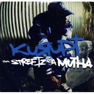 Kurupt - Tha Street Iz A Mutha