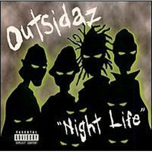Outsidaz - Night Life