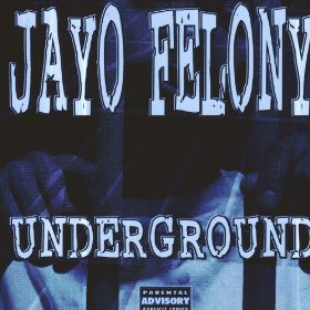 Jayo Felony - Underground