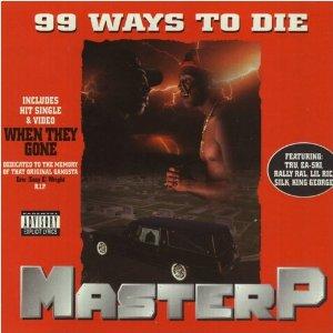 Master P - 99 Ways To Die