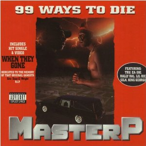 Master P - 99 Ways To Die