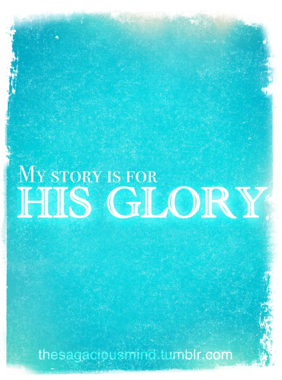 So, whether you eat or drink, or whatever you do, do everything for the glory of God. -1 Corinthians 10:31 You are worthy, our Lord and God, to receive glory and honor and power, for you created all things, and by your will they were created and have their being. - Revelation 4:11