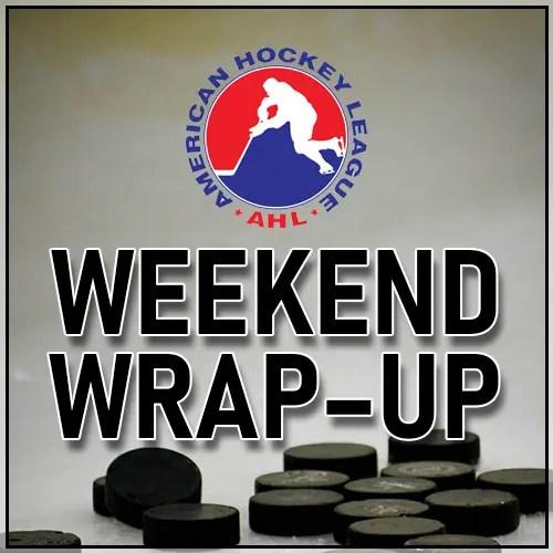 AHL Weekend WrapUp