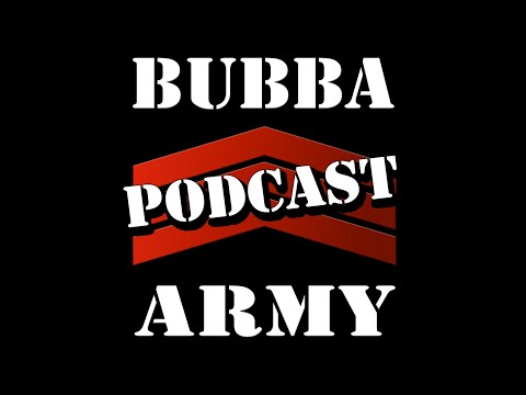 The Bubba Army Daily PODCAST 107