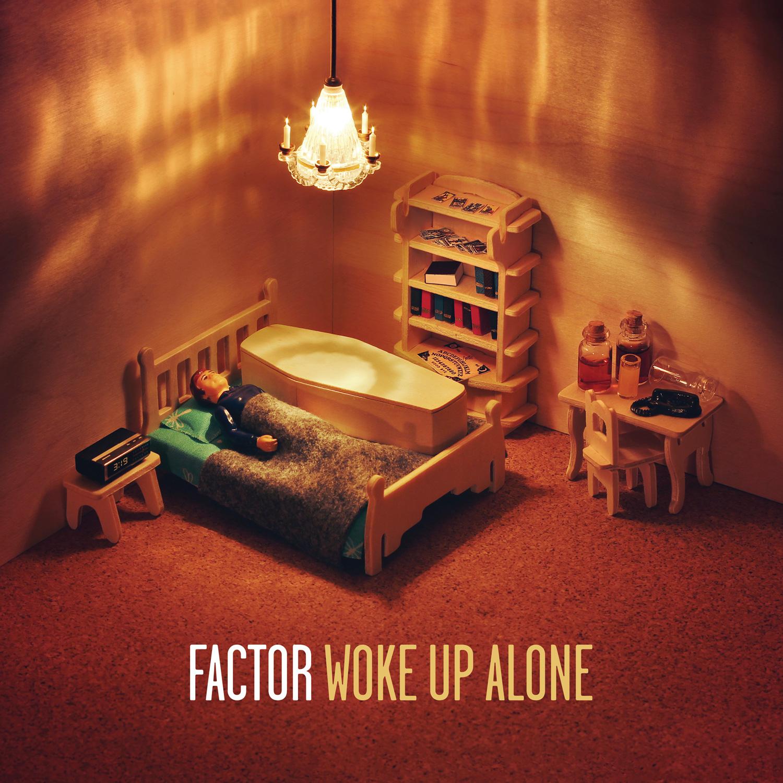 factor woke up alone
