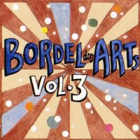 VA - Bar 25 Music Presents: Bordel Des Arts, Vol. 3 [Bar 25 Music]