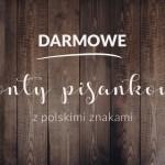 20 fontów pisankowych z polskimi znakami