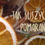 Suszone pomarańcze – 4 drogi do celu