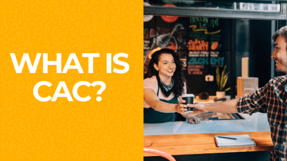 What is CAC (Customer Acquisition Cost)? Why is it Important?