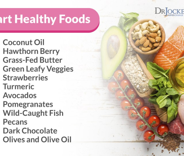 This Will Lower Oxidative Stress And Help Fight Free Radical Damage In Your Body The Following Foods Are My Top Picks For Heart Healthy Foods