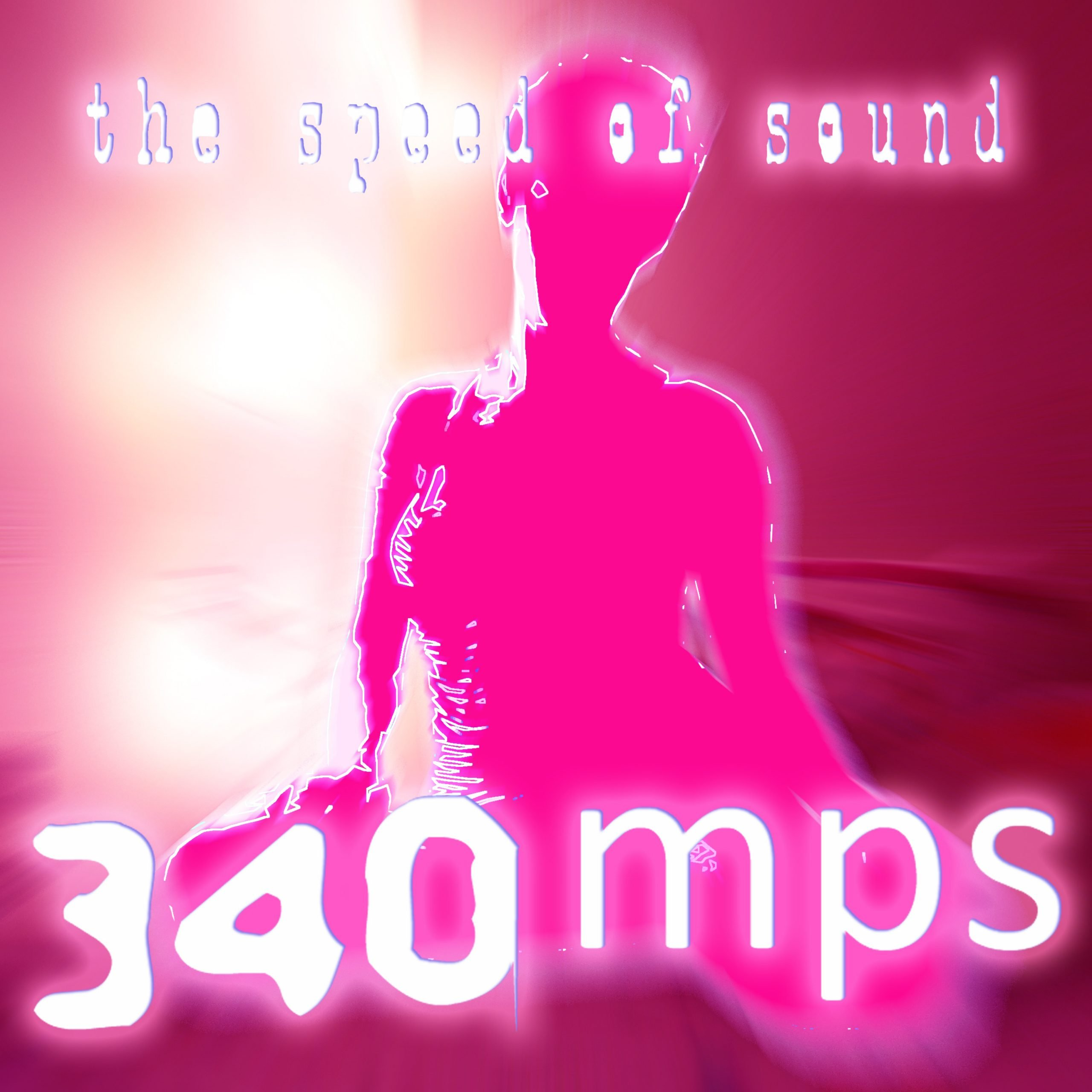 340MPS - The Speed of Sound - Cover
