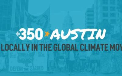 350 Austin Monthly Meeting – 8/21/2018