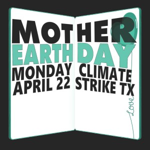 Mother Earth Day Climate Strike @ Texas State Capitol