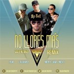 Valentino Ft.  J Alvarez, Nicky Jam & Ñejo – No Llores Más (Remix) (iTunes)