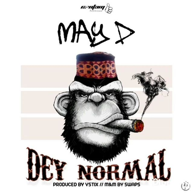 May D – Dey Normal Mp3 Download