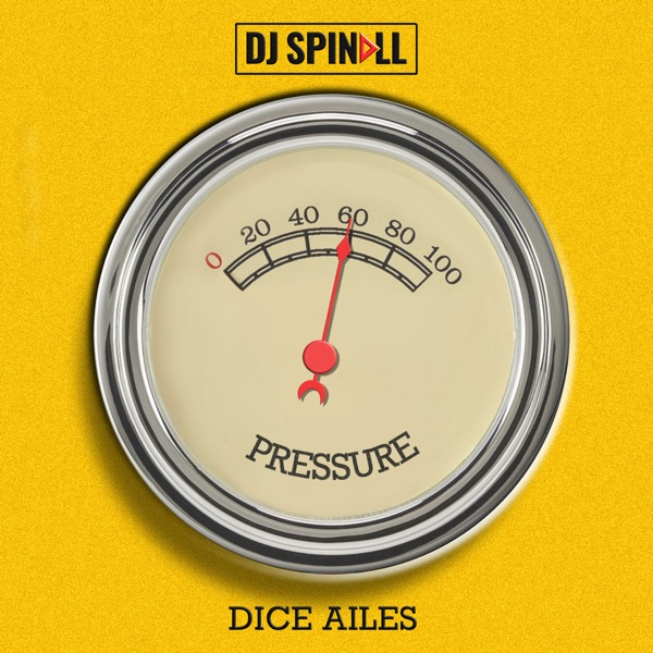Download DJ Spinall ft. Dice Ailes – Pressure