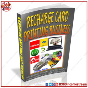 RECHARGE CARD PRINTING BUSINESS - 360incomestream - Make Money Online