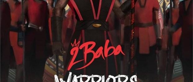 Download 2Baba Warriors Album Zip Download