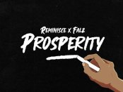 Download Reminisce Prosperity ft Falz Mp3 Download
