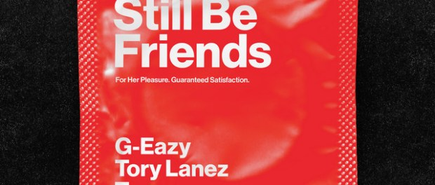 Download G Eazy Still Be Friends ft Tory Lanez & Tyga Mp3 Download