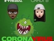 Download Cardi B & iMarkkeyz Coronavirus Remix MASH UP Mp3 Download