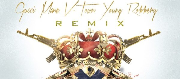 Download Gucci Mane Ft V Town & Young Robbery Rich Game Remix Mp3 Download