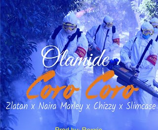 Download Olamide Ft Zlatan Naira Marley Chizzy Slimcase Coro Coro Mp3 Download