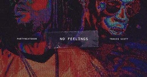 Download PARTYNEXTDOOR Ft Travis Scott No Feelings Mp3 Download