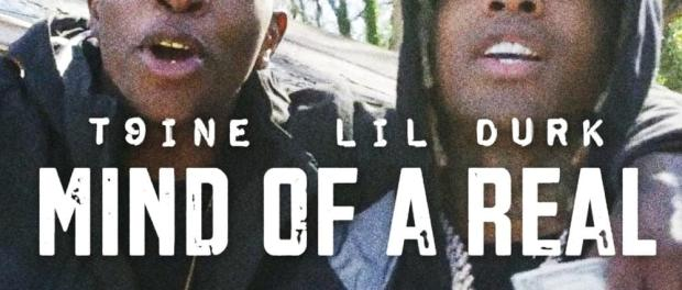 Download T9ine Mind Of A Real Remix ft Lil Durk Mp3 Download