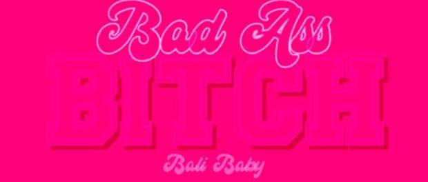 Download Bali Baby Bad Ass Bitch (REMIX) MP3 Download