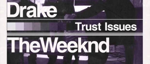 Download Drake Ft The Weeknd Trust Issues Mp3 Download