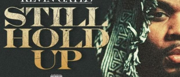 Download KEVIN GATES STILL HOLD UP MP3 Download