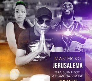 Download Master KG Jerusalema Remix ft Burna Boy & Nomcebo Zikode Mp3 Download