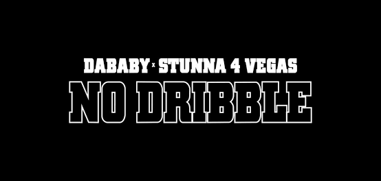 Download DaBaby No Dribble ft Stunna 4 Vegas MP3 Download