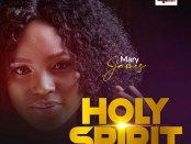 Download Mary James Holy Spirit Mp3 Download