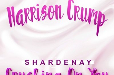 Download Harrison Crump Ft Shardenay Crushing on You MP3 Download