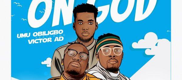 Download Umu Obiligbo On God Ft Victor AD MP3 Download