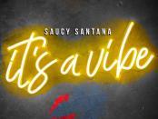 Download Saucy Santana Its a Vibe Album Zip Download