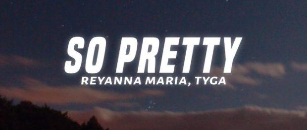 Download Reyanna Maria So Pretty Remix Ft Tyga MP3 Download