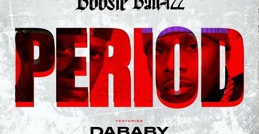 Download Boosie Badazz Ft DaBaby Period Mp3 Download