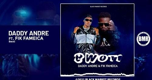 Download Daddy Andre Ft Fik Fameica Bwoti Mp3 Download